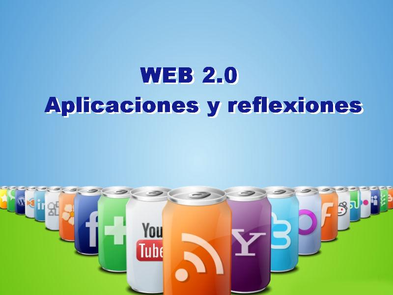 web 2.0: aplicaciones y reflexiones