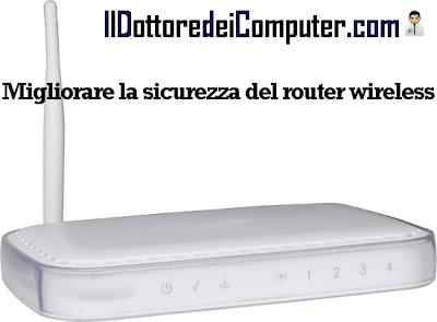 migliorare sicurezza router wireless