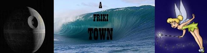 A Friki Town