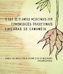 O Uso de Plantas Medicinais por Comunidades Tradicionais Caiçaras de Cananéia