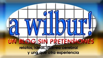 a wilbur, un blog sin pretensiones