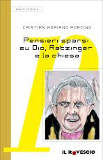 """""""Pensieri sparsi su Dio, Ratzinger e la Chiesa"""" - Il Rovescio Editore (2007)"""