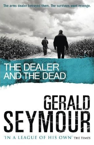 THE DEALER AND THE DEAD GERALD SEYMOUR