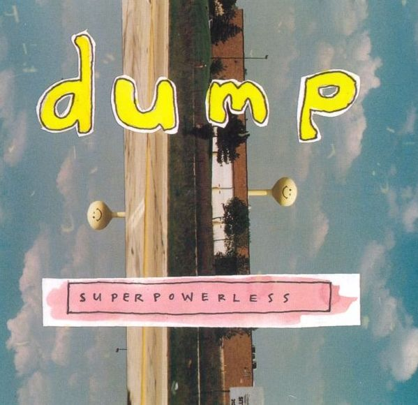 Dump - Superpowerless
