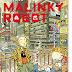 VISIONI LUCCHESI: ANTEPRIMA MALINKY ROBOT (LAVIERI EDIZIONI)