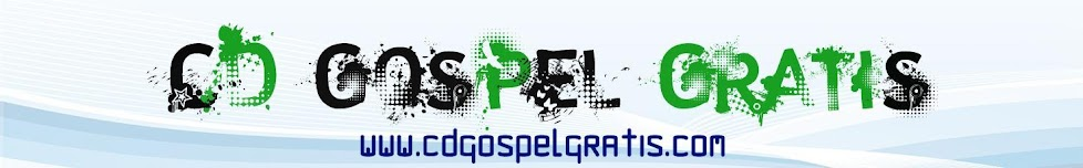 CD Gospel Gratis - Baixar Cds Gospel Gratis Downloads Gospel