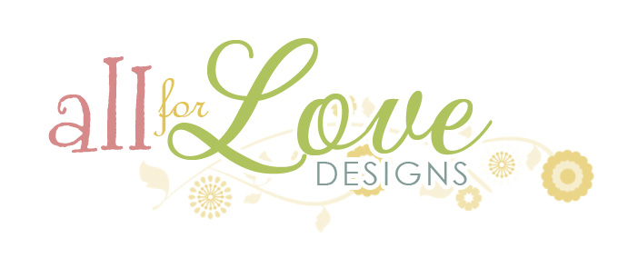 All For Love Designs