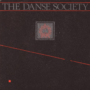 The Danse Society - Hold On (To What You've Got)