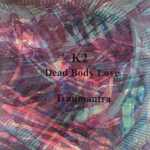 K2 Bodies k2 mountain bodies K2 - Autopsy Soundtrakks /