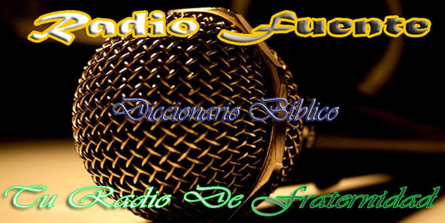 Radio Fuente - Diccionario Biblico
