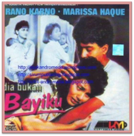 """Film: """"Dia Bukan Bayiku""""; Produksi: PT Kanta Indah Film"""