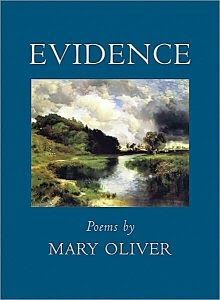 Evidence : Poems by Mary Oliver (2009, Hardcover) FINE 1st/1st ED in DJ