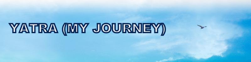 yatra (my journey)