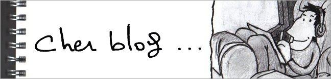 Cher Blog . . .