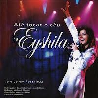 Eyshila – Até Tocar o Céu [Áudio DVD] (2008)