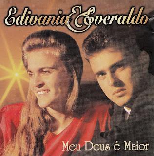 Edvania e Everaldo meu Deus e  Baixar CD Edivania e Everaldo   Meu Deus é Maior