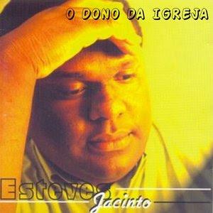 O DONO DA IGREJA Baixar CD Esteves Jacinto   O Dono Da Igreja (2008)Voz e Play Back