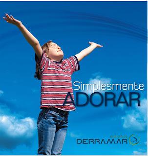 Ministério Derramar   Simplesmente Adorar (2010) | músicas