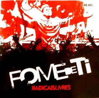 Radicais Livres   Fome de Ti (2008) | músicas