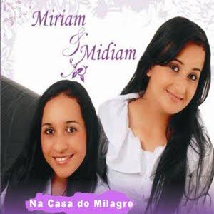 Miriam & Midiam   Na Casa do Milagre (2010) | músicas