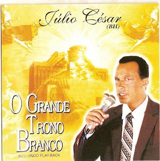 Julio César de Jesus   O Grande Trono Branco | músicas