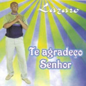 Lázaro - Te Agradeço Senhor 2004