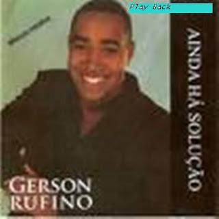 Gerson Rufino - Ainda H� Solu��o - Playback