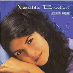 Vanilda Bordieri   Escolhido e Aprovado (1999) | músicas