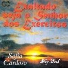 Sofia Cardoso - Exaltado Seja o Senhor dos Ex�rcitos (Playback) 1991