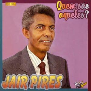 Jair Pires - Quem sao Aqueles