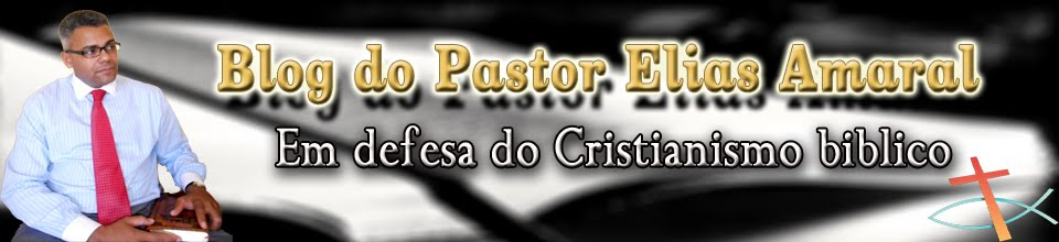 Blog do Pastor Elias Amaral
