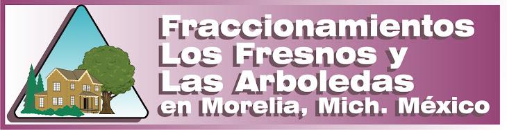 FRACCIONAMIENTOS FRESNOS Y ARBOLEDAS EN MORELIA