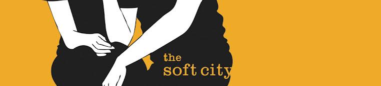The Soft City: news