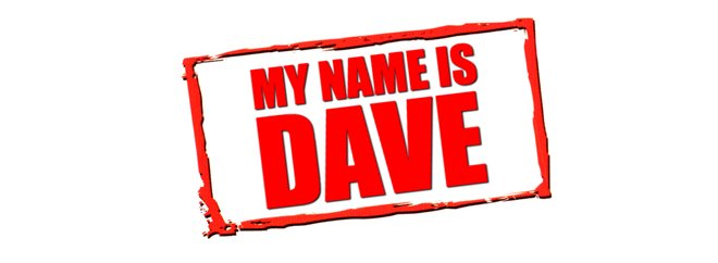 My Name is Dave