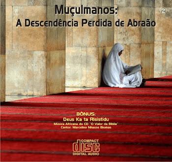 CD Muçulmanos a Descendência Perdida de Abraão