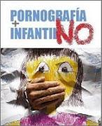 ¡NO A LA PORNOGRAFÍA INFANTIL!