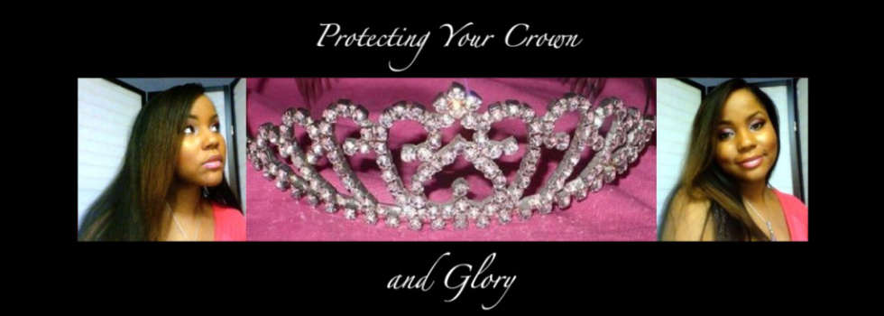 Protecting Your Crown and Glory