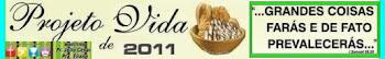 PROJETO DE VIDA 2011