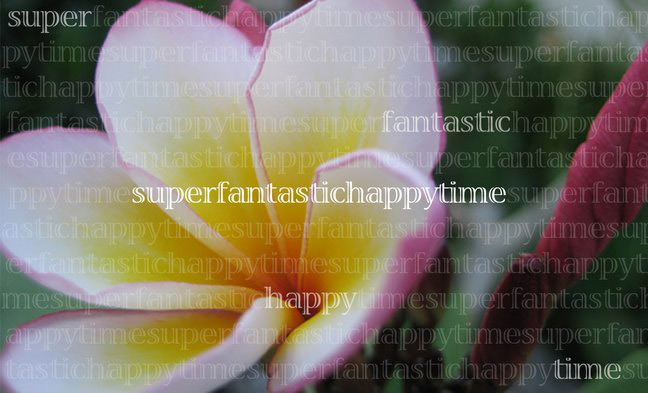 superfantastichappytime