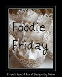 Friday Foodies
