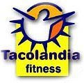 TACOLANDIA FITNESS- MY JOB