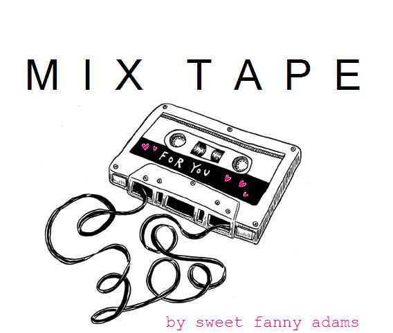 M I X  T A P E by sweet fanny adams