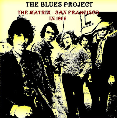 The Blues Project - The Matrix - San Francisco - September 1966 - Soundboard