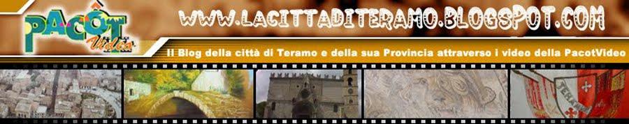 Il Blog della città di Teramo e della sua Provincia attraverso i video della PacotVideo
