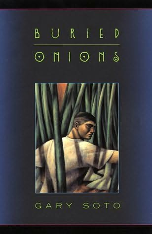 buried onions by gary soto essays The buried onions, which eddie imagines as the underground source for the world's tears, pervade the tone and plot gary soto was born april 12.