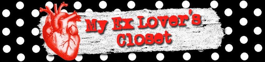 ♥ My Ex Lover's Closet