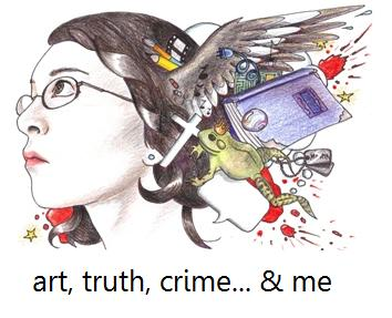 art, truth, crime and me