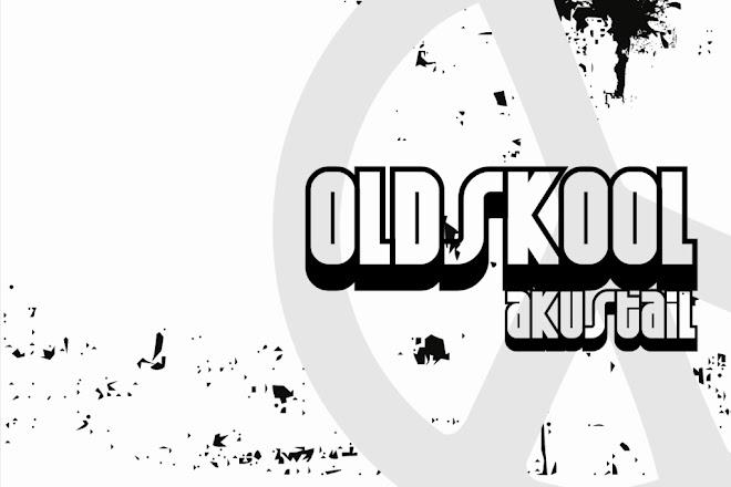 oldSkool_aKuStaiL