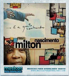 Capa Milton Nascimento – E a Gente Sonhando (2010) | músicas