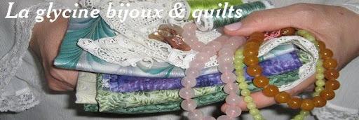La glycine bijoux&quilts